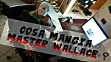 Cosa mangia master wallace VIDEO