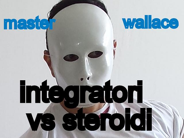 steroidi o integratori VIDEO di master wallace