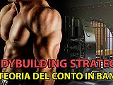 Strategie bodybuilding VIDEO (la teoria del conto in banca)